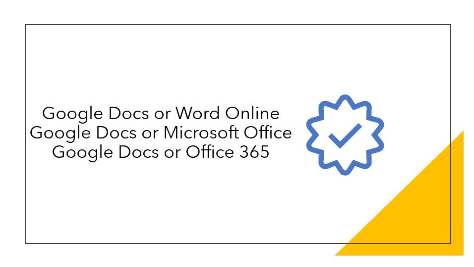 Google docs or Office 365