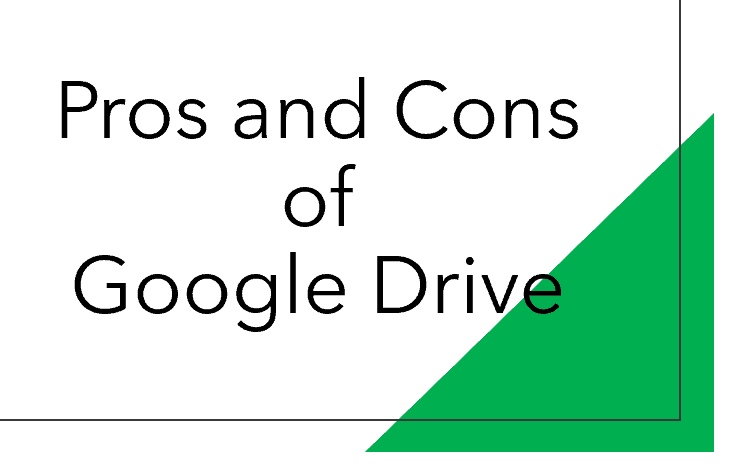 Pros and Cons of Google Drive