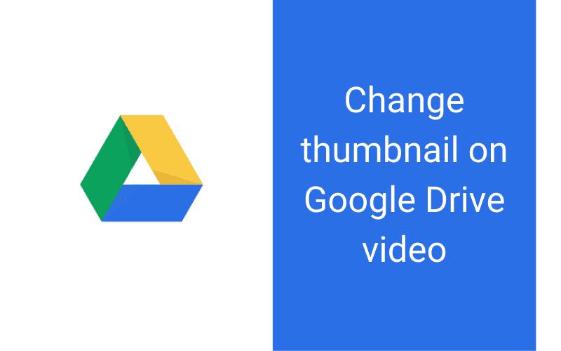 Change thumbnail on Google Drive video