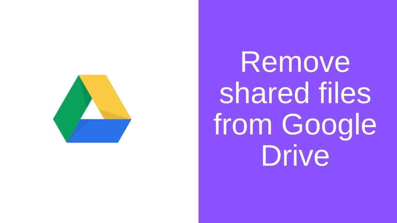 Remove shared files from Google Drive