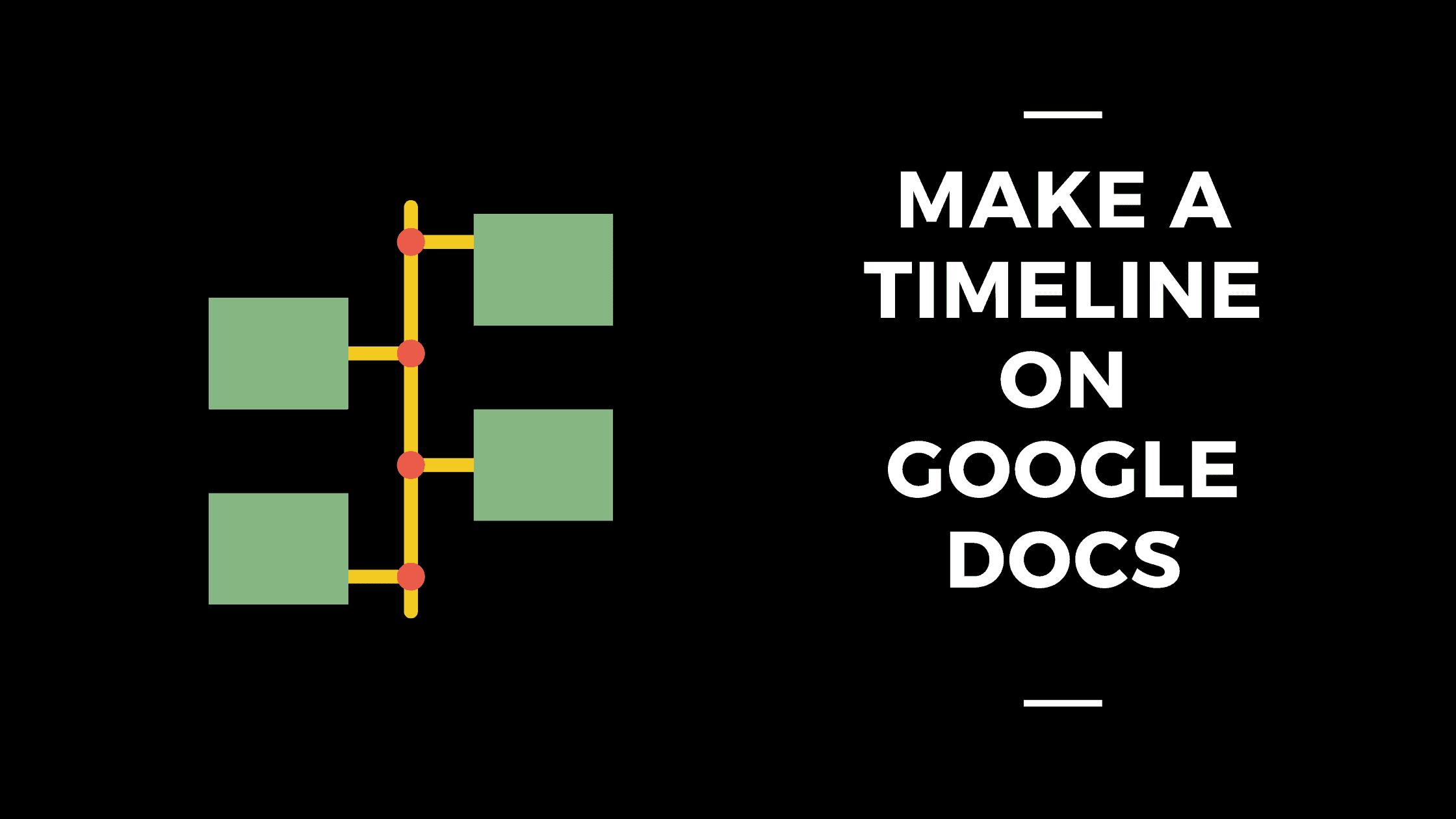 how to make a timeline on Google Docs