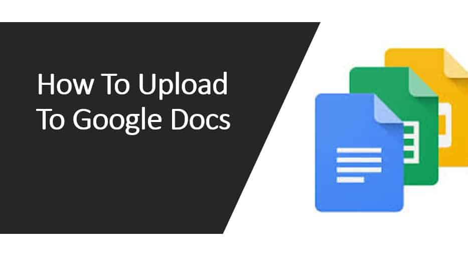 How To Upload To Google Docs