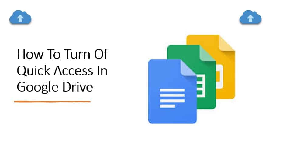 How to turn off quick access in google drive