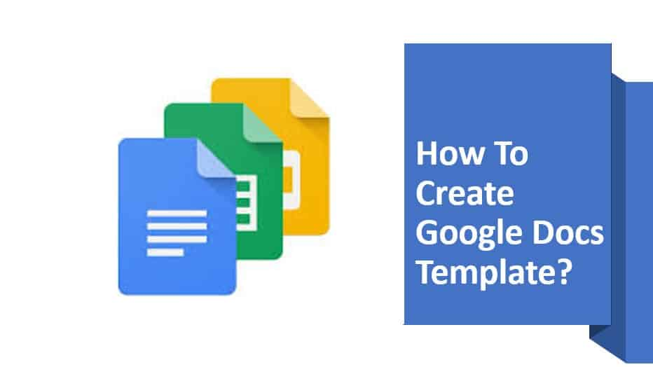 How To Create Google Docs Template?