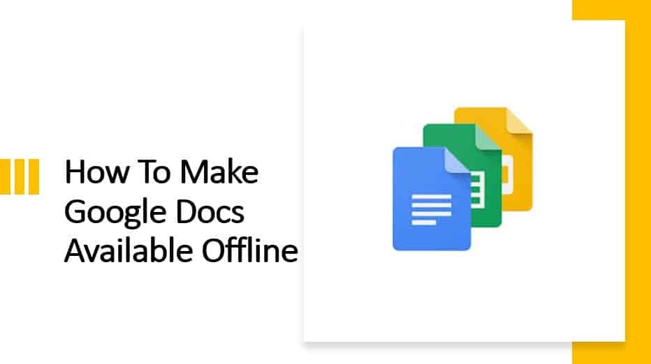 How To Make Google Docs Available Offline