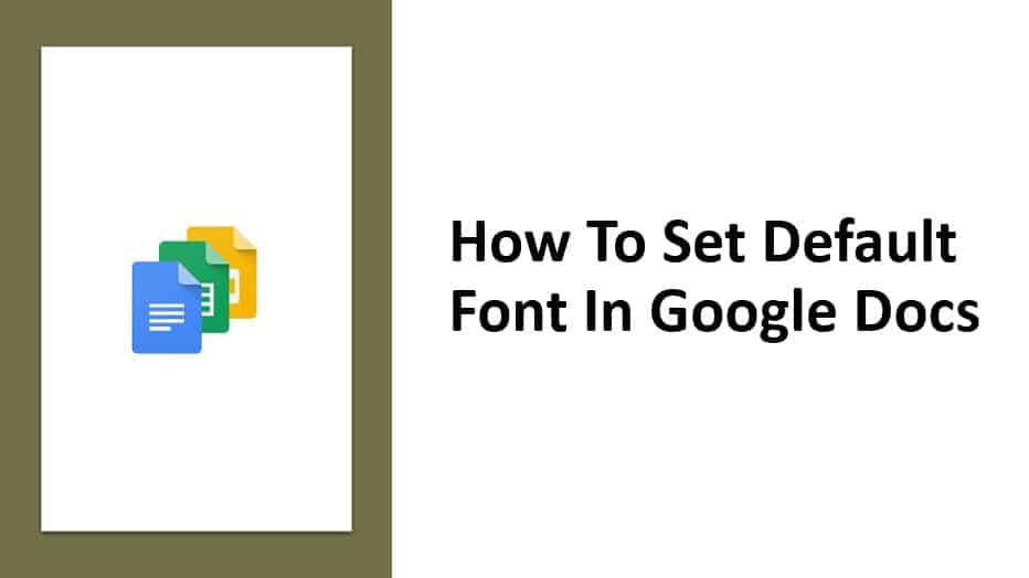 How To Set Default Font In Google Docs