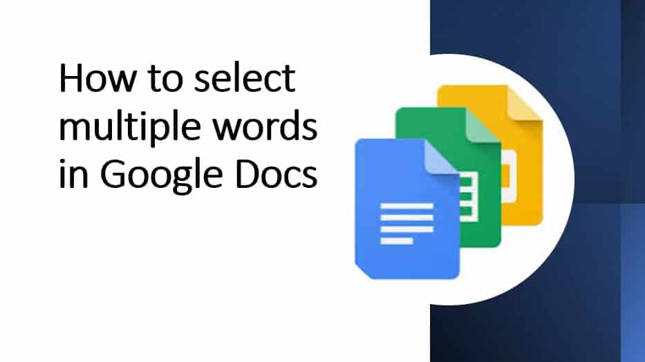 How to select multiple words in Google Docs